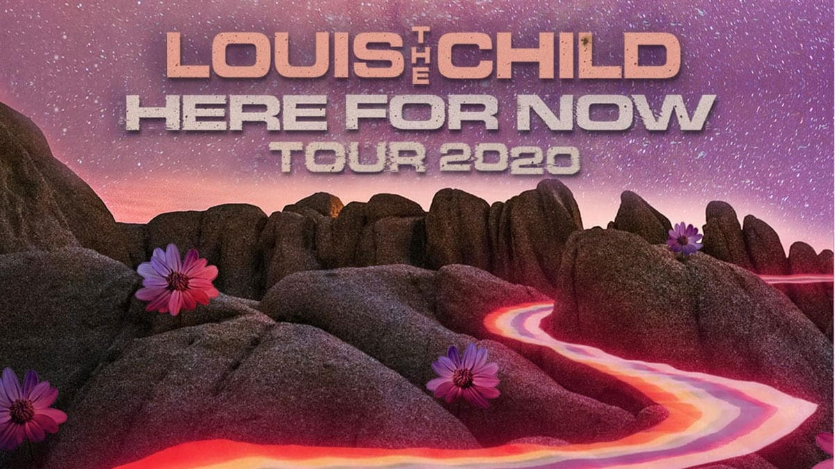 Louis the Child Here For Now Tour Dates 2021 Calendar