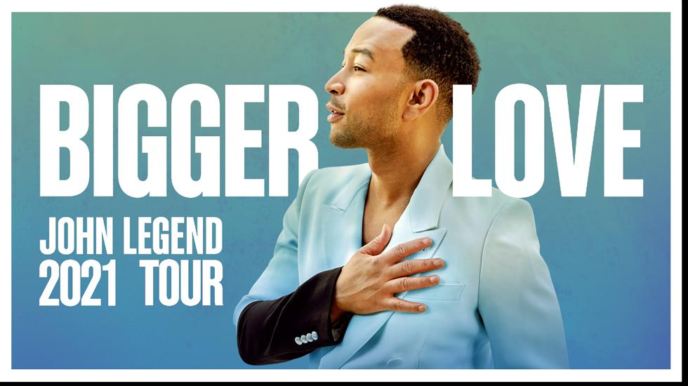 John Legend Bigger Love Tour Dates 2021 Calendar