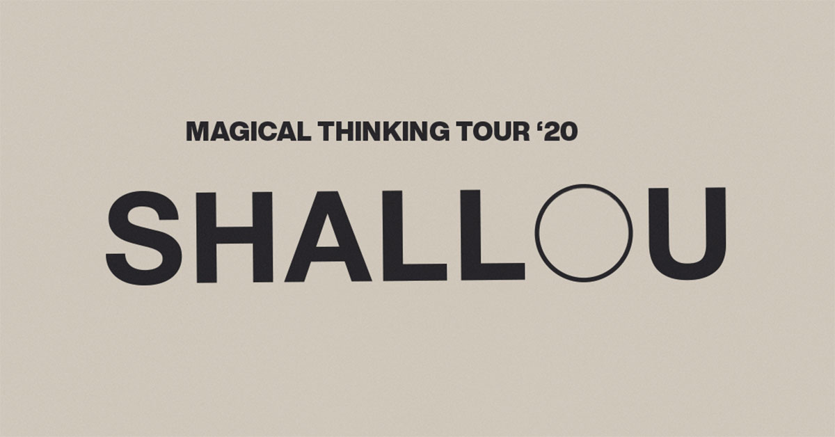 Shallou Magical Thinking Tour Dates 2021 Calendar