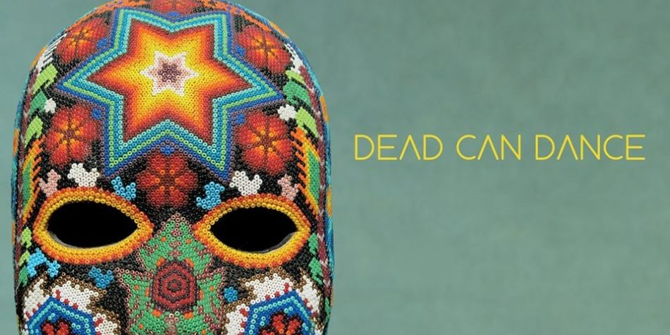 Dead Can Dance North American Tour Dates - Rescheduled for 2021 Calendar