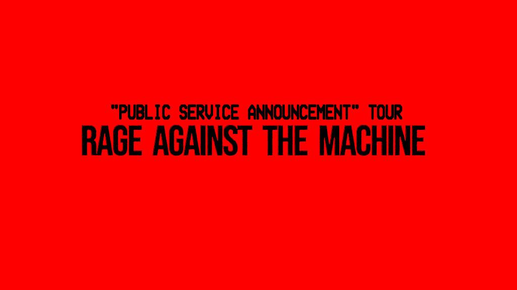 Rage Against the Machine Public Service Announcement Tour Calendar