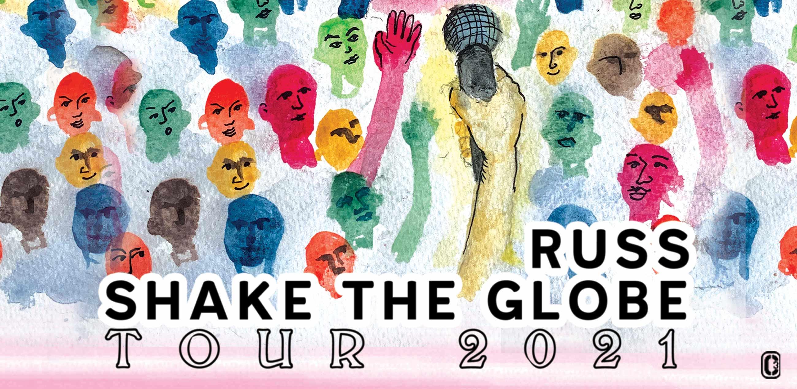 Russ Shake The Globe Tour Dates 2021 Calendar