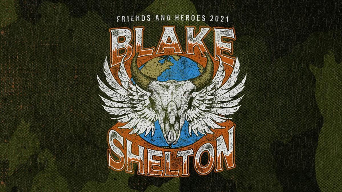 Blake Shelton Friends & Heros Tour Dates 2021 Calendar