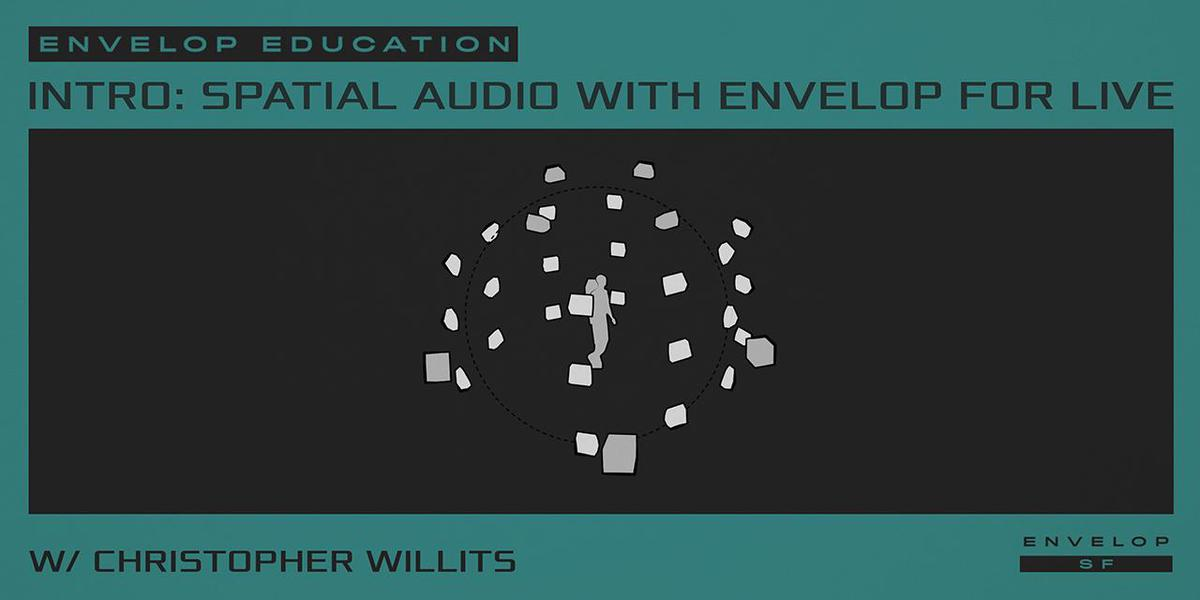 Intro to Spatial Audio Workshop with Envelop For Live at The Midway
