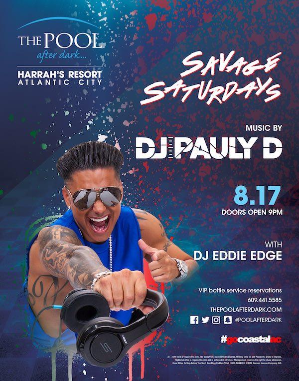 Savage Saturdays with DJ Pauly D at The Pool After Dark - Saturday