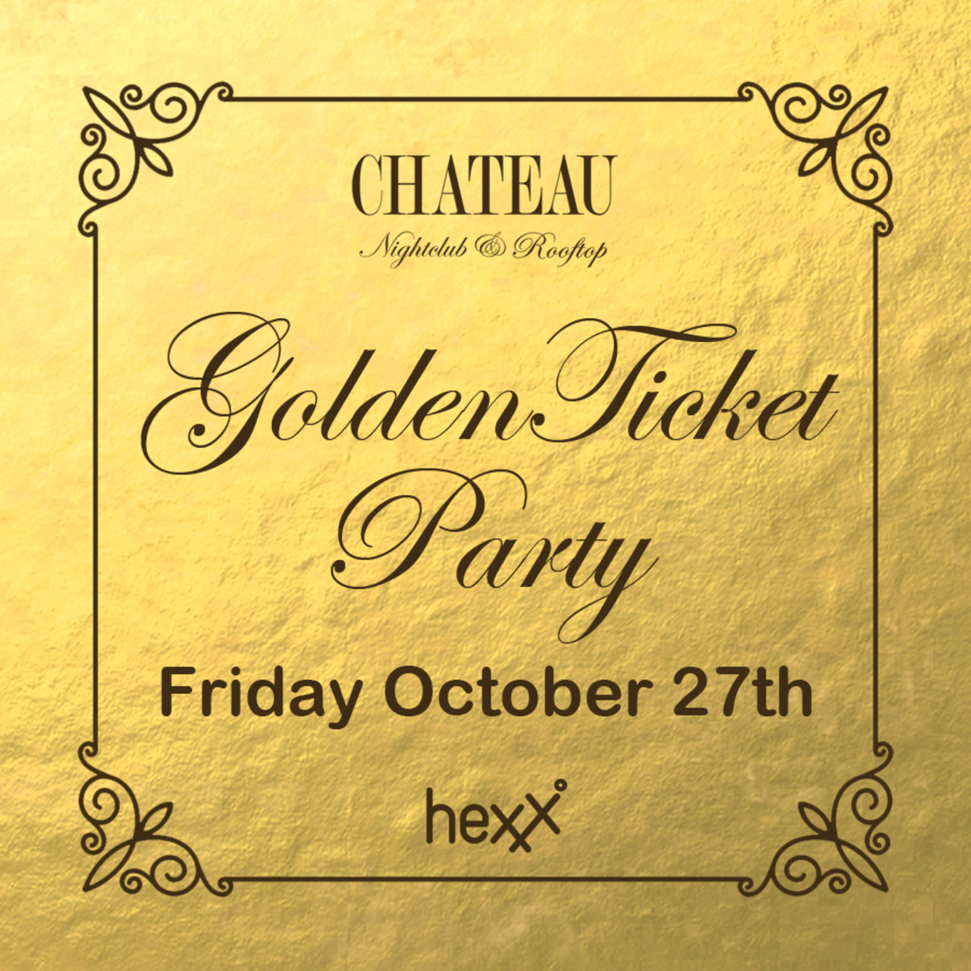 Golden Ticket Party with DJ Bayati at Chateau - Friday, Oct 27 ...