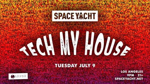 Space Yacht Los Angeles: TECH MY HOUSE at Sound