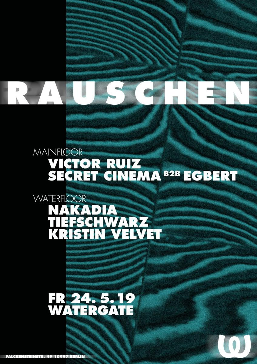 Rauschen with Victor Ruiz, Secret Cinema b2b Egbert, Nakadia