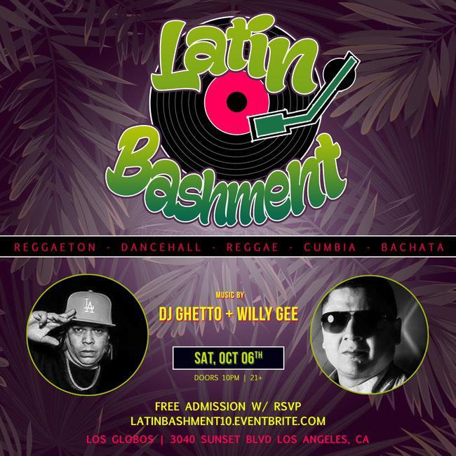 Latin Bashment feat  DJ Willy and Ghetto at Los Globos - Saturday