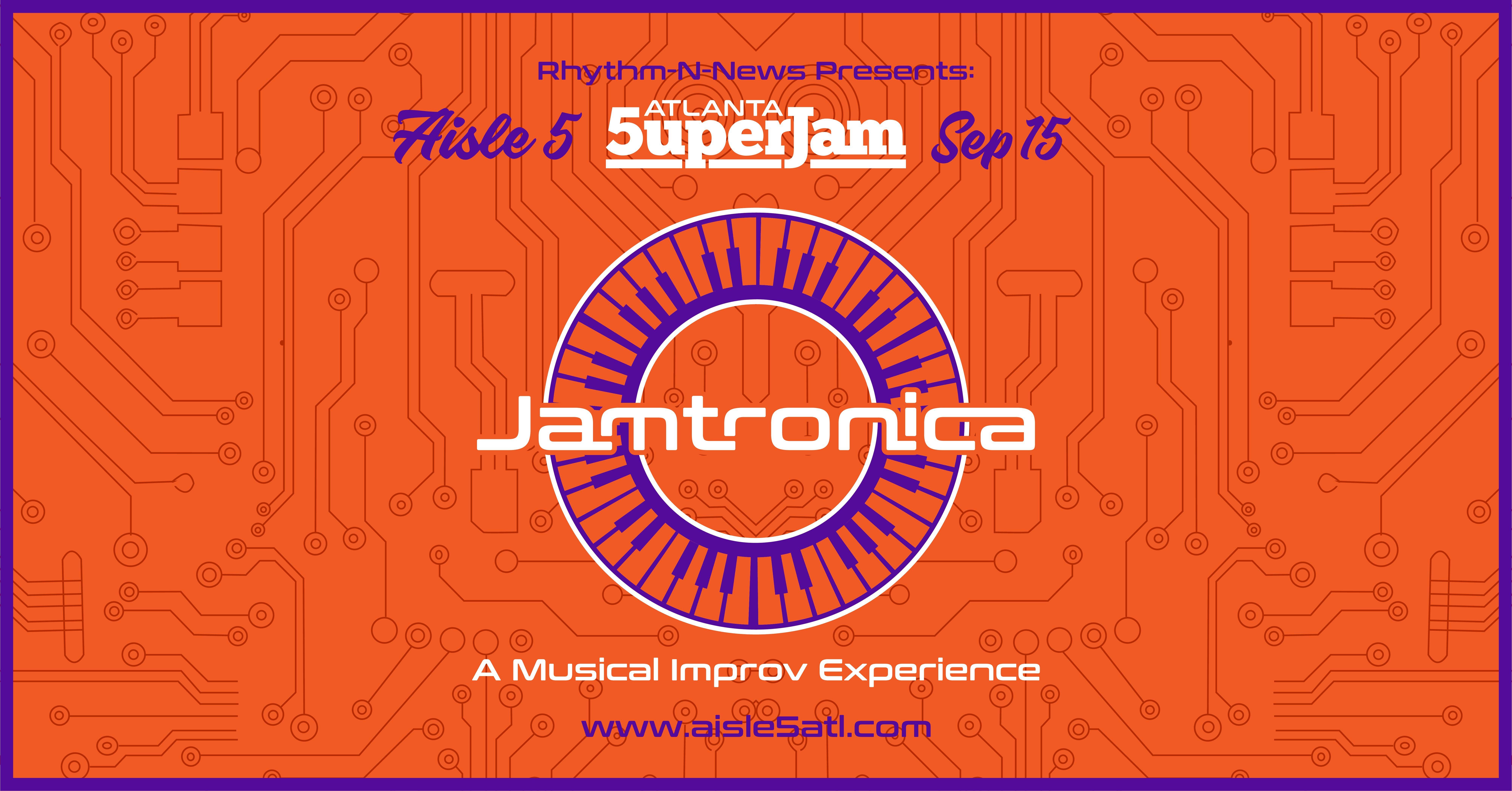 Atlanta SuperJam : Jamtronica 2021