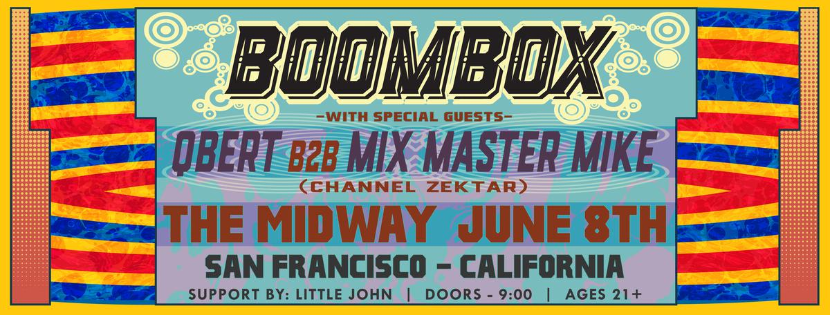 BoomBox at The Midway with Qbert B2B Mix Master Mike
