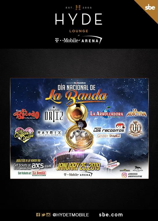 Dia Nacional De La Banda At Hyde Lounge T Mobile Arena Friday