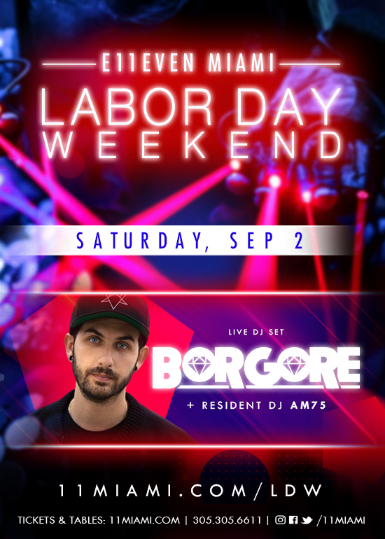Labor Day Weekend Ft Borgore At E11even Saturday Sep 2