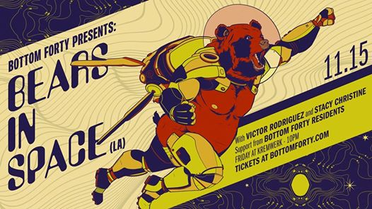 Bottom Forty Presents: Bears in Space (LA)