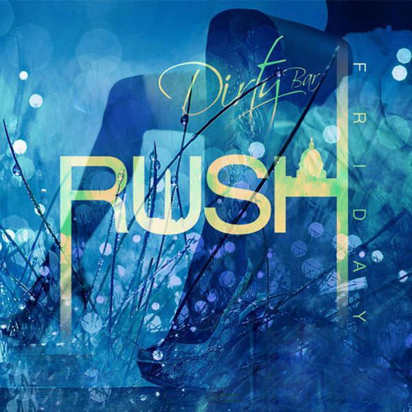 Dirty Rush Fridays At Dirty Bar Friday Mar 15 Guestlist