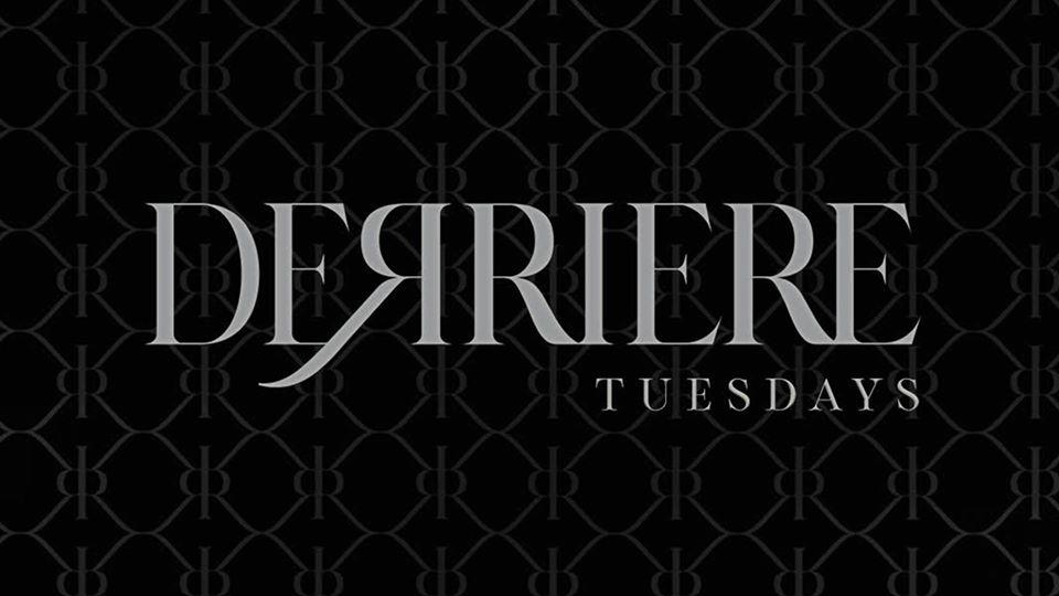 Derriere Tuesdays